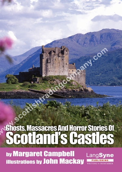 Ghosts, Massacres and Horror Stories of Scotland's Castles Book